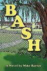 Bash by Mike Bartos (Paperback / softback, 2012)