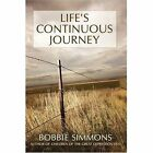 Life's Continuous Journey 9780595528615 by Bobbi Simmons Book