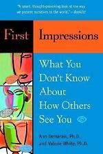 First Impressions : What You Don't Know about How Others See You by Ann...