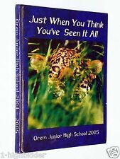 2004 - 2005 Orem Junior High Scool OJHS Utah JUST WHEN YOU THINK Yearbook