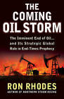 The Coming Oil Storm: The Imminent End of Oil...and Its Strategic Global Role in End-times Prophecy by Ron Rhodes (Paperback, 2010)