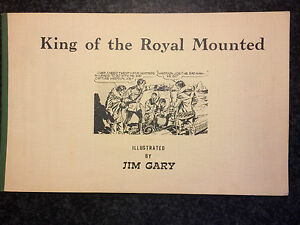 King-Of-The-Royal-Mounted-Illustrated-By-Jim-Gary-Limited-Edition-1973-Rare