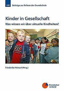 Kinder in Gesellschaft: Was wissen wir über aktuell...   Buch   Zustand sehr gut