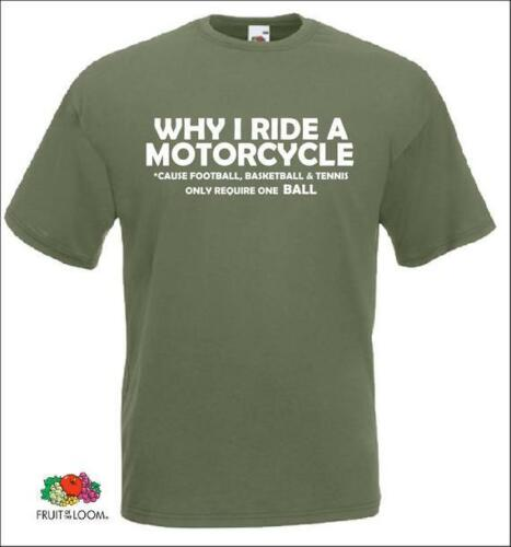 Why I Ride A Motorcycle T-shirt Gift Mens Biker Suzuki Bmw Honda Harley Shirt