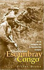 De la Sierra del Escambray al Congo: En la vorágine de la Revolucion Cubana (Sp