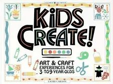 Kids Create! Art & Craft Experiences for 3- to 9-Year-Olds ( Laurie Carlson