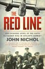 The Red Line: The Gripping Story of the RAF's Bloodiest Raid on Hitler's Germany by John Nichol (Paperback, 2014)