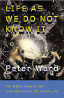 Life as We Do Not Know it: The NASA Search for (and Synthesis Of) Alien Life by Peter Douglas Ward (Paperback, 2007)