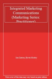 Integrated-Marketing-Communications-Marketing-Series-Practitioner-By-Ian-Lin