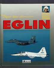 SUPER BASE D'EGLIN  GEORGE HALL  EDITIONS ATLAS 1991  AVIATION AVIONS PLANES