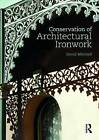 Conservation of Architectural Ironwork by David S. Mitchell (Hardback, 2016)