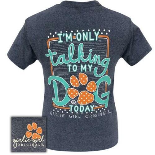 Girlie Girl Originals Preppy Tees I'm Only Talking To My Dog T-Shirt