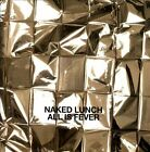 All Is Fever * by Naked Lunch (Austria) (CD, Feb-2013, Tapete Records)