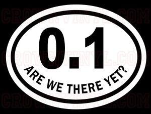 0-1-Oval-Decal-ARE-WE-THERE-YET-Marathon-Running-Vinyl-Car-Truck-Bumper-Sticker