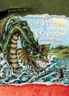 The Prince and the Dragon and Other Stories by Gareth Stevens Publishing (Paperback / softback, 2015)