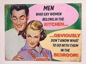 0936971d0 Men Who Say Women Belong in the Kitchen - Tin Metal Wall Sign | eBay