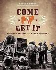 Come 'n' Get It: Roundup Recipes from Ranch Country by Beulah Barss (Paperback / softback, 2016)
