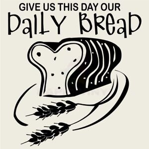 GIVE US THIS DAY OUR DAILY BREAD Wall Decal Wall Sticker Home Family Wall Art