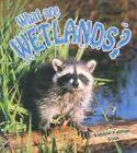 What are Wetlands? by Bobbie Kalman, Amanda Bishop (Paperback, 2002)