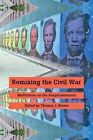 Remixing the Civil War: Meditations on the Sesquicentennial by Johns Hopkins University Press (Paperback, 2011)