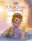 Disney Junior Sofia the First a Royal Mouse in the House by Parragon Books Ltd (Board book, 2016)