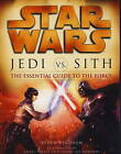 Star Wars - Jedi vs. Sith: The Essential Guide to the Force by Ryder Windham (Paperback, 2011)