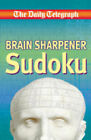 The  Daily Telegraph  Brain Sharpener Sudoku by Telegraph Group Limited (Paperback, 2007)