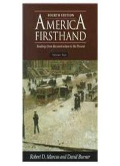 America Firsthand: Readings from Reconstruction to the Present