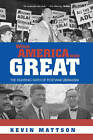 When America was Great: The Fighting Faith of Liberalism in Post-War America by Kevin Mattson (Paperback, 2006)
