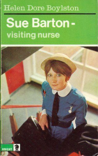 Sue Barton, Visiting Nurse (Knight Books) by Boylston, Helen Dore 0340040068 The