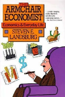 Armchair Economist : Economics and Everyday Life by ...