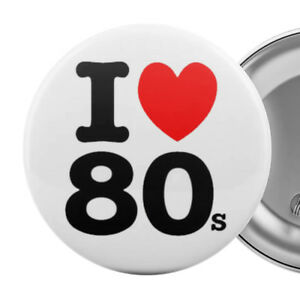 I-LOVE-THE-80s-Large-Badge-Button-Pinback-Pin-Eighties-Party-55mm