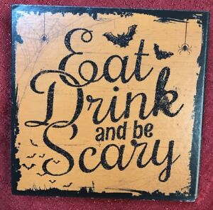 """Eat Drink And Be Scary Halloween Sign ~ Frame Wood Box 6""""x6"""""""