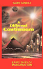 A Different Continuum: Early Tales of Imagination by Gary Gentile (Paperback / softback, 2008)