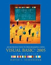 An Introduction to Programming Using Visual Basic 2005 by David I. Schneider...