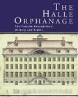 The Halle Orphanage (2016, Gebundene Ausgabe)