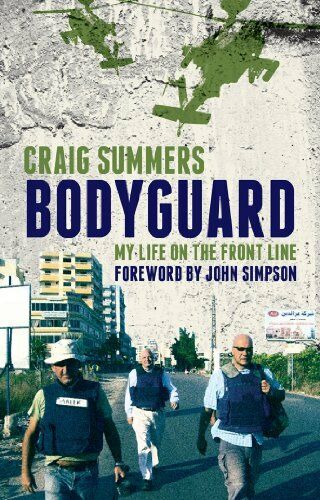 Bodyguard: My Life on the Front Line By Craig Summers