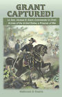 Grant Captured! Lt. Gen. Ulysses S. Grant, Commander in Chief, Armies of the United States, a Prisoner of War by Walbrook D Swank (Paperback / softback, 2007)