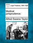 Medical Jurisprudence. by Alfred Swaine Taylor (Paperback / softback, 2010)