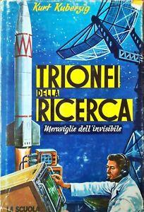 TRIONFI-DELLA-RICERCA-MERAVIGLIE-DELL-039-INVISIBILE-KURT-KUBERZIG-LA-SCUOLA