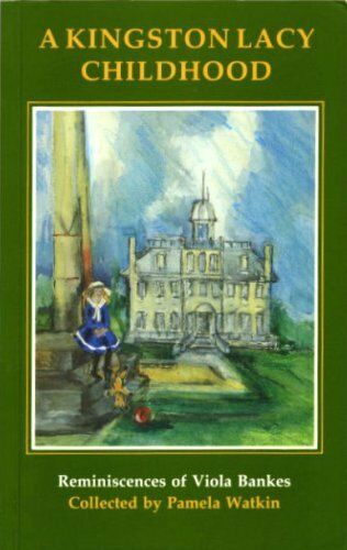 A Kingston Lacy Childhood By Viola Bankes, Pamela Watkin. 0946159335