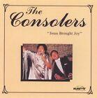Jesus Brought Joy by The Consolers (CD, Mar-2004, Savoy Gospel)