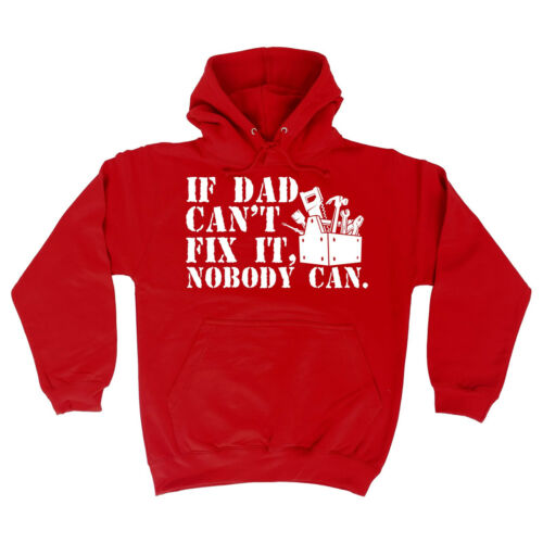 If Dad Cant Fix It Nobody Can HOODIE hoody Father Top Funny birthday gift