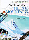 Watercolour Hills and Mountains by Arnold Lowrey (Paperback, 2009)