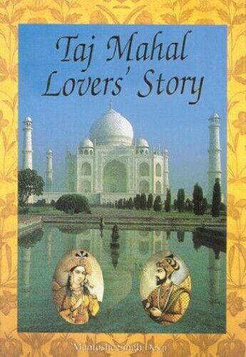 Taj Mahal, Lovers' Story by Mantoshe Singh Devji Hardback Book The Fast Free
