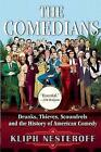 The Comedians: Drunks, Thieves, Scoundrels and the History of American Comedy by Kliph Nesteroff (Paperback, 2016)