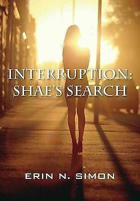1 of 1 - NEW Interruption: Shae's Search by Erin N. Simon