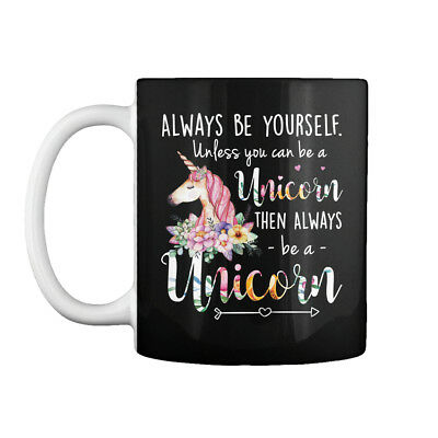Unless You Can Be A Unicorn - Always Yourself. Then Gift Coffee Mug