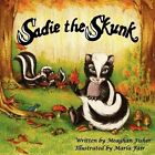 Sadie the Skunk by Meaghan Fisher (Paperback / softback, 2009)
