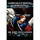 God's Fluttering Servants The Biblical Story of Angels 9781456065232